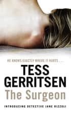 The Surgeon - (Rizzoli & Isles series 1) eBook by Tess Gerritsen