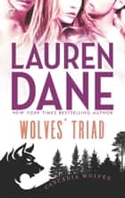 Wolves' Triad ebook by Lauren Dane