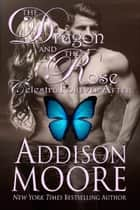 The Dragon and the Rose ebook by Addison Moore