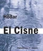 El Cisne ebook by José Hodar