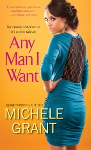Any Man I Want ebook by Michele Grant