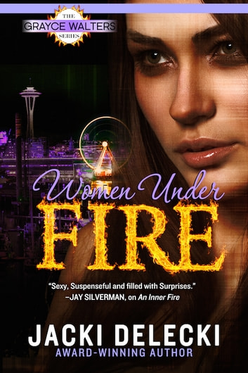 Women Under Fire ebook by Jacki Delecki