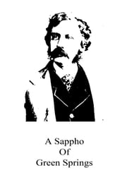 A Sappho Of Green Springs ebook by Bret Harte