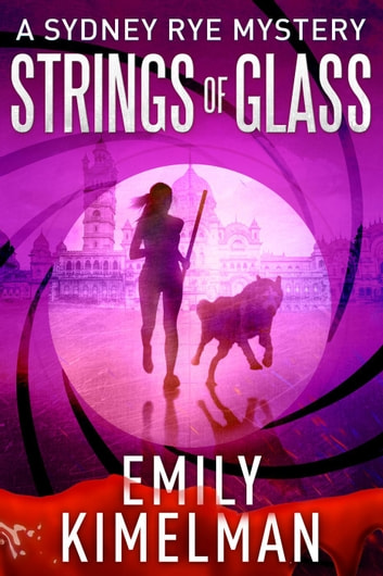 Strings of Glass (A Sydney Rye Mystery, #4) - Sydney Rye, #4 ebook by Emily Kimelman