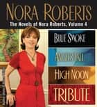 The Novels of Nora Roberts, Volume 4 ebook by Nora Roberts