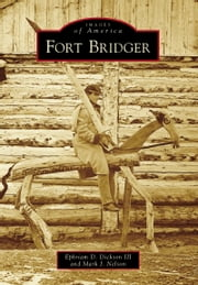 Fort Bridger ebook by Ephriam D. Dickson III,Mark J. Nelson