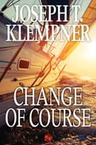 Change of Course ebook by Joseph T. Klempner