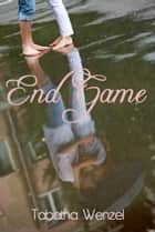 End Game ebook by Tabatha Wenzel