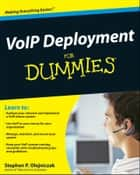VoIP Deployment For Dummies ebook by Stephen P. Olejniczak