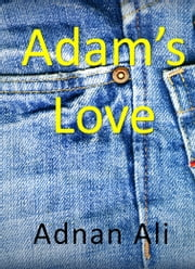 Adam's Love ebook by Adnan Ali