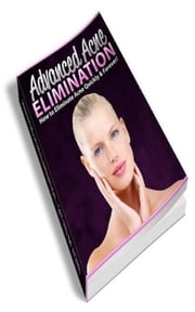 How To Advanced Acne Elimination ebook by Jimmy Cai