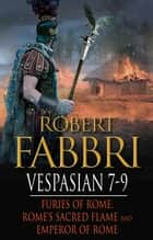 Vespasian 7-9 ebook by Robert Fabbri