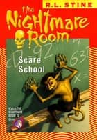 The Nightmare Room #11: Scare School ebook by R.L. Stine