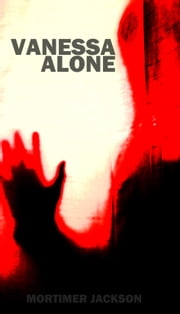 Vanessa Alone ebook by Mortimer Jackson