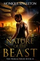 Nature of the Beast ebook by Monique Singleton