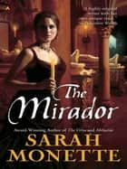 The Mirador ebook by Sarah Monette