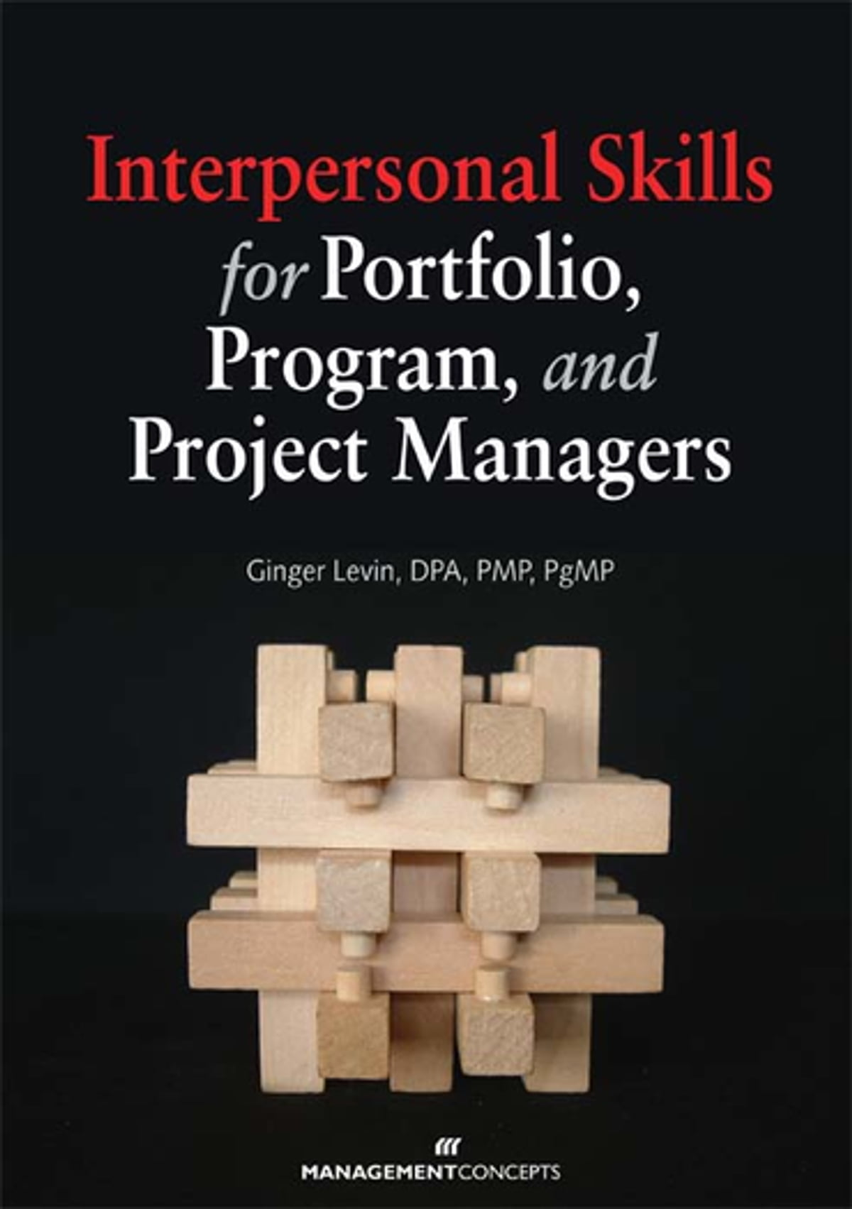 Interpersonal Skills for Portfolio, Program, and Project Managers eBook by  Ginger Levin DPA, PMP, PgMP - 9781567263152 | Rakuten Kobo