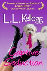 Captive Seduction - Book Two of The Seduction Series ebook by Laurie Kellogg,L.L. Kellogg