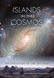 Islands in the Cosmos - The Evolution of Life on Land ebook by Foreword by Simon Conway Morris. Dale A. Russell, Dale A. Russell