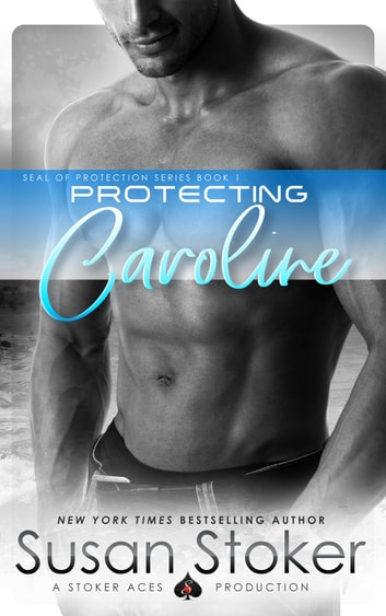 Protecting Caroline - Navy SEAL/Military Romance ebook by Susan Stoker