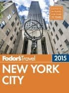 Fodor's New York City 2015 ebook by Fodor's