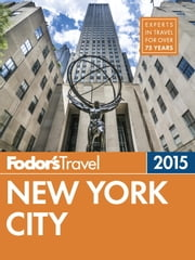 Fodor's New York City 2015 ebook by Fodor's Travel Guides