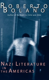 Nazi Literature in the Americas ebook by Roberto Bolaño