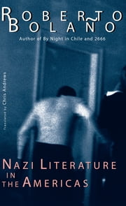Nazi Literature in the Americas ebook by Roberto Bolaño,Chris Andrews