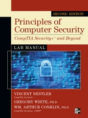 Principles of Computer Security CompTIA Security+ and Beyond Lab Manual, Second Edition ebook by Vincent Nestler, Gregory White, Wm. Arthur Conklin, Matthew Hirsch, Corey Schou