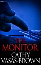 The Monitor ebook by Cathy Vasas-Brown