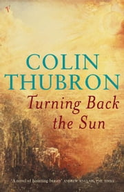 Turning Back The Sun ebook by Colin Thubron