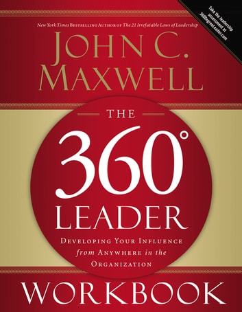 The 360 Degree Leader Workbook Ebook By John C Maxwell