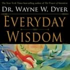 Everyday Wisdom ebook by Wayne W. Dyer, Dr.