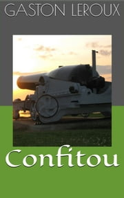 Confitou ebook by Gaston Leroux