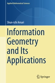 Information Geometry and Its Applications ebook by Shun-ichi Amari