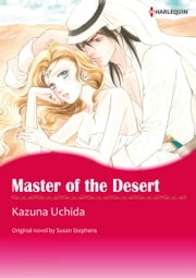 MASTER OF THE DESERT - Harlequin Comics ebook by Susan Stephens,KAZUNA UCHIDA