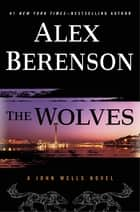 The Wolves ebook by Alex Berenson