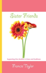 Sister Friends ebook by Francie Taylor