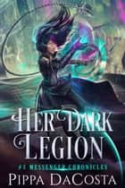 Her Dark Legion ebook by Pippa DaCosta
