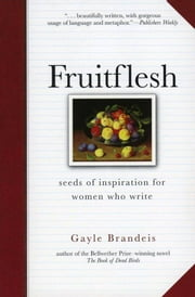 Fruitflesh ebook by Gayle Brandeis