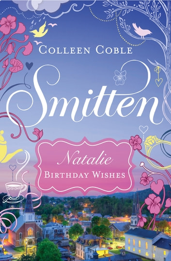 Birthday Wishes - A Smitten Novella ebook by Colleen Coble