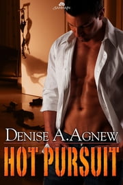 Hot Pursuit ebook by Denise A. Agnew