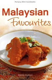 Mini Malysian Favourites ebook by Wendy Hutton