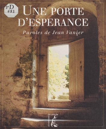 Une porte d'espérance : paroles ebook by Jean Vanier