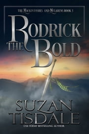 Rodrick the Bold - Book Three of The Mackintoshes and McLarens ebook by Suzan Tisdale