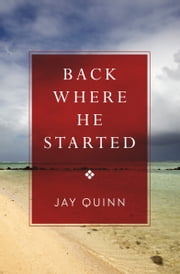 Back Where He Started ebook by Jay Quinn
