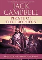 Pirate of the Prophecy ebook by Jack Campbell