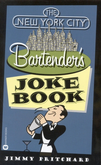 The New York City Bartender's Joke Book ebook by Jimmy Pritchard