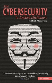 The Cybersecurity to English Dictionary ebook by Kobo.Web.Store.Products.Fields.ContributorFieldViewModel