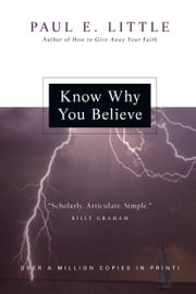 Know Why You Believe ebook by Paul E. Little
